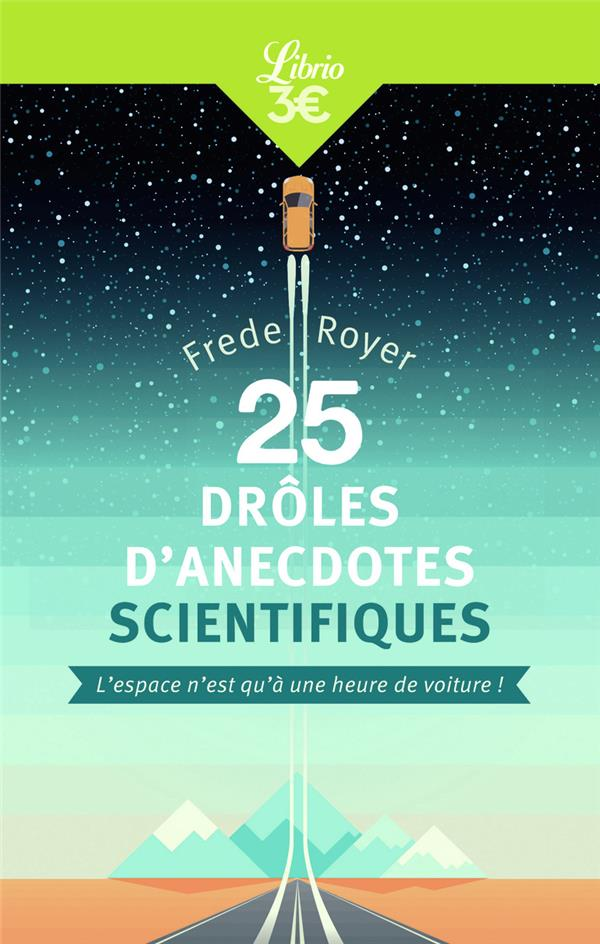 25 DROLES D'ANECDOTES SCIENTIFIQUES